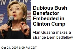 Dubious Bush Benefactor Embedded in Clinton Camp