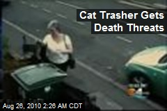 Cat Trasher Gets Death Threats