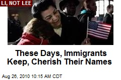 These Days, Immigrants Keep, Cherish Their Names