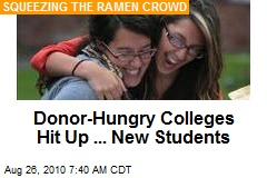 Donor-Hungry Colleges Hit Up ... New Students