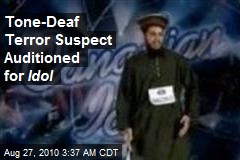 Tone-Deaf Terror Suspect Auditioned for 'Idol'