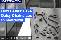 How Banks' Fake Daisy-Chains Led to Meltdown