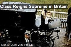 Class Reigns Supreme in Britain
