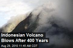 Indonesian Volcano Blows After 400 Years