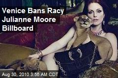 Venice Bans Racy Julianne Moore Billboard