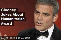 Clooney Jokes About Humanitarian Award