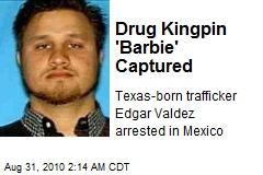 Drug Kingpin 'Barbie' Captured