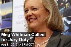 Meg Whitman Called for Jury Duty