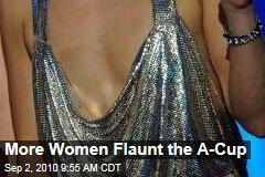 More Women Flaunt the A-Cup