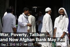 War, Poverty, Taliban & Now Afghan Bank May Fail