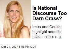 Is National Discourse Too Darn Crass?