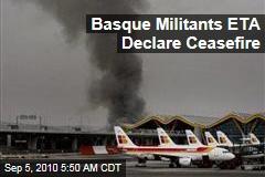 Basque Terrorists ETA Declare Ceasefire