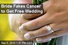 Bride Fakes Cancer to Get Free Wedding