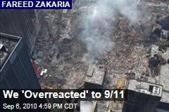 We 'Overreacted' to 9/11