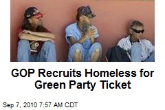 GOP Recruits Homeless for Green Party Ticket