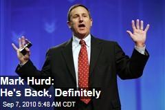Mark Hurd: He's Back, Definitely