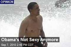 Obama's Not Sexy Anymore