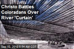 Christo Battles Coloradans Over River 'Curtain'