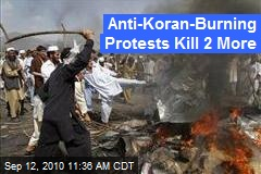 Anti-Koran-Burning Protests Kill 2 More
