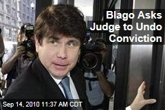Blago Asks Judge to Undo Conviction