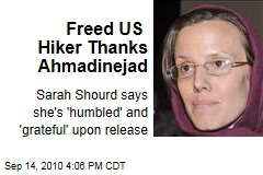 Freed US Hiker Thanks Ahmadinejad