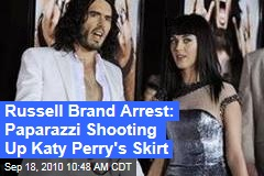 Russell Brand Arrest: Paparazzi Shooting Up Katy Perry's Skirt