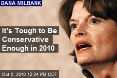 It's Tough to Be Conservative Enough in 2010