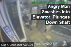 Angry Man Smashes Elevator, Plunges Down Shaft