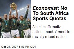 Economist : No To South Africa Sports Quotas