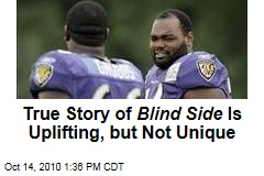 True Story of Blind Side Is Uplifting, but Not Unique
