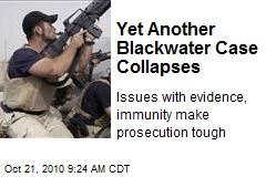 Yet Another Blackwater Case Collapses