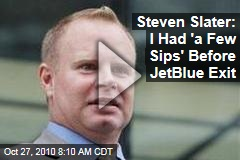 Steven Slater: I Had 'a Few Sips' Before JetBlue Exit