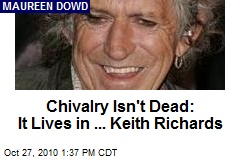 Chivalry Isn't Dead: It Lives in ... Keith Richards