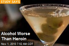 Prof: Alcohol Worse Than Heroin