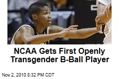 NCAA Gets First Openly Transgender B-Ball Player