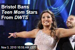 Bristol Bans Teen Mom Stars From DWTS