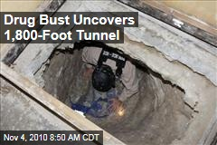 Drug Bust Uncovers 1,800-Foot Tunnel