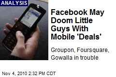 Facebook May Doom Little Guys With Mobile 'Deals'
