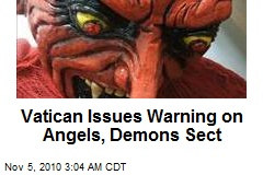 Vatican Issues Warning on Angels, Demons Sect