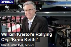 William Kristol's Rallying Cry: 'Keep Keith!'