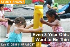 Even 3-Year-Olds Want to Be Thin