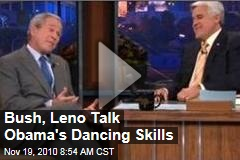 Bush, Leno Talk Obama's Dancing Skills