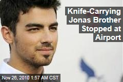 Joe Jonas Stopped at Airport Over Knives in Bag