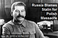 Russia Blames Stalin for Polish Massacre
