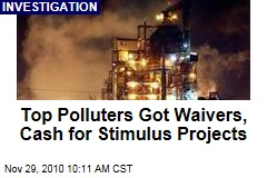 Top Polluters Got Waivers, Cash for Stimulus Projects