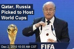 Qatar, Russia Picked to Host World Cups