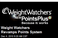 Weight Watchers Revamps Points System