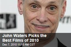 John Waters Picks the Best Films of 2010