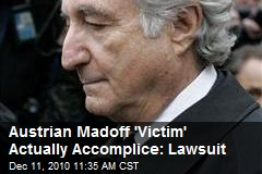 Austrian Madoff 'Victim' Actually Accomplice: Lawsuit
