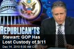Stewart: GOP Has Lost Custody of 9/11
